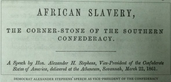 Alexander-Stephens-Speech-African-Slavery-the-Cornerstone-of-the-Confederacy