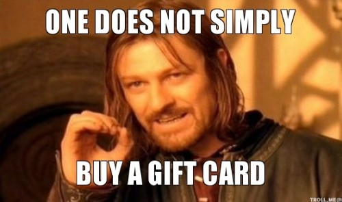 one-does-not-simply-buy-a-gift-card