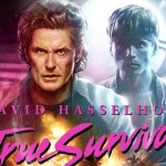 "Rock out to Kung Fury's theme, ""True Survivor"" by David Hasselhoff"