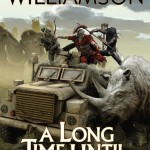 A Long Time Until Now by Michael Z. Williamson